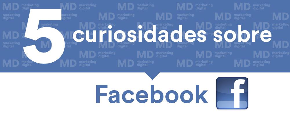 MD Blog Curiosidades sobre Facebook Marketing Digital